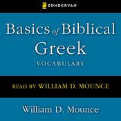 Basics of Biblical Greek Vocabulary Audiobook, by William D. Mounce, Zondervan