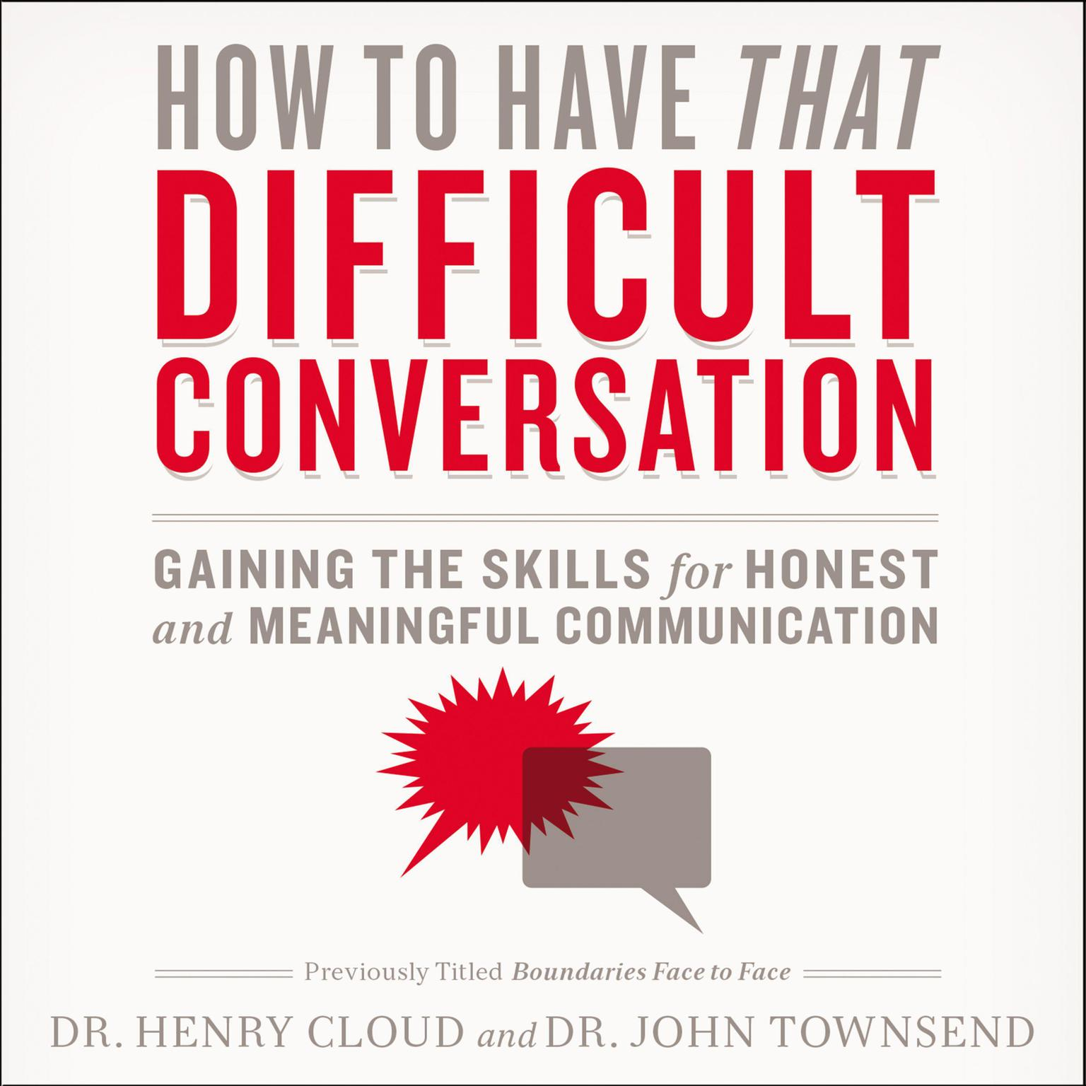 Printable How to Have That Difficult Conversation You've Been Avoiding: With Your Spouse, Adult Child, Boss, Coworker, Best Friend, Parent, or Someone You're Dating Audiobook Cover Art