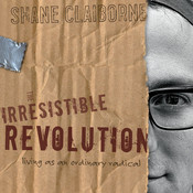 The Irresistible Revolution: Living as an Ordinary Radical Audiobook, by Shane Claiborne