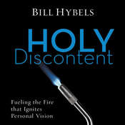 Holy Discontent: Fueling the Fire That Ignites Personal Vision Audiobook, by Bill Hybels