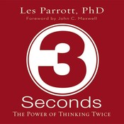 3 Seconds: The Power of Thinking Twice, by Les Parrott, Les Parrott