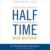 Halftime: Moving from Success to Significance Audiobook, by Bob P. Buford