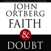 Faith and Doubt Audiobook, by John Ortberg