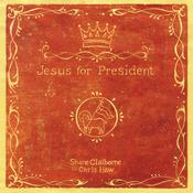 Jesus for President: Politics for Ordinary Radicals, by Shane Claiborne, Chris Haw