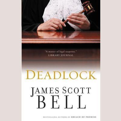 Deadlock Audiobook, by James Scott Bell