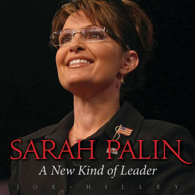 Sarah Palin: A New Kind of Leader Audiobook, by Joe Hilley