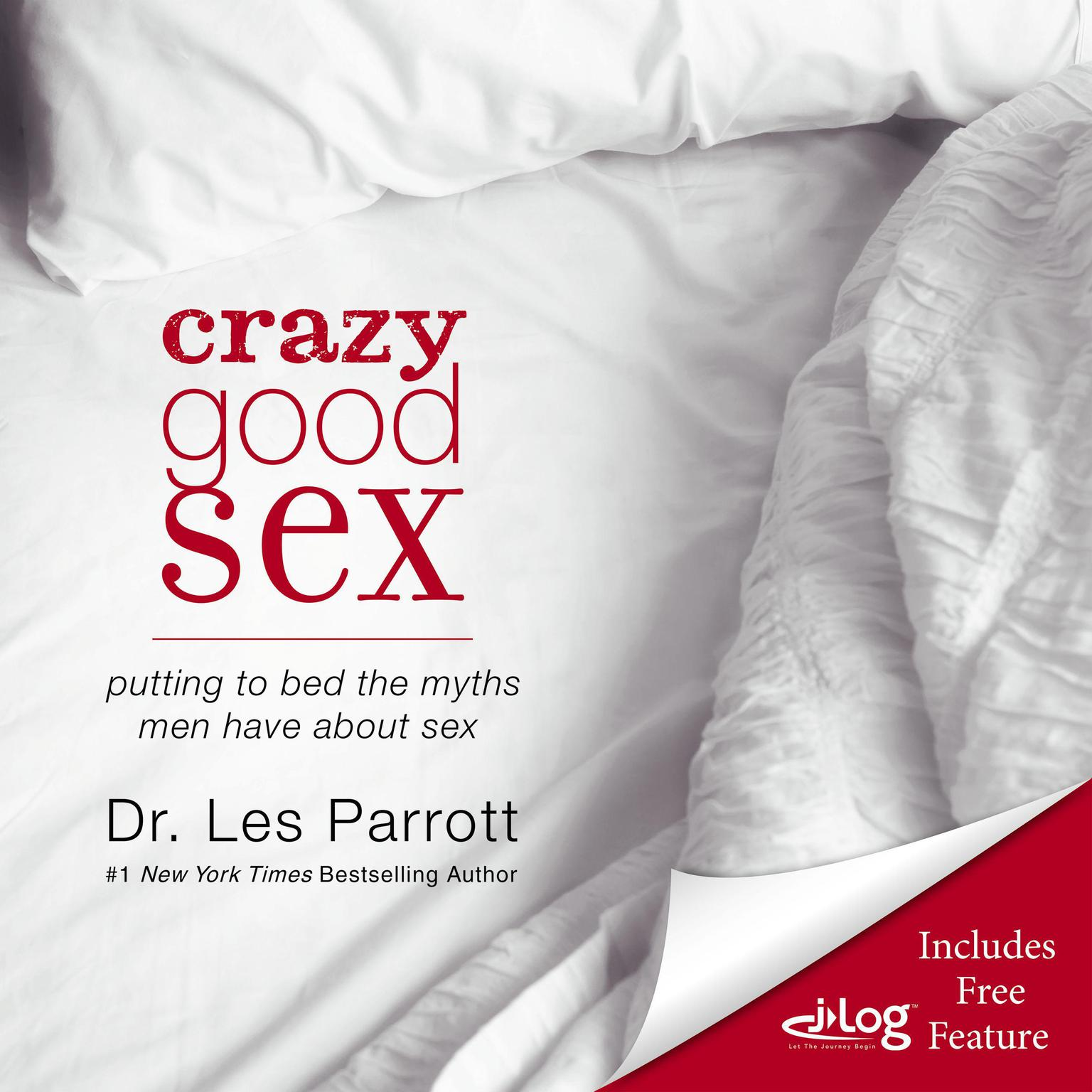Printable Crazy Good Sex: Putting to Bed the Myths Men Have about Sex Audiobook Cover Art