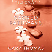 Sacred Pathways: Discover Your Souls Path to God Audiobook, by Gary Thomas