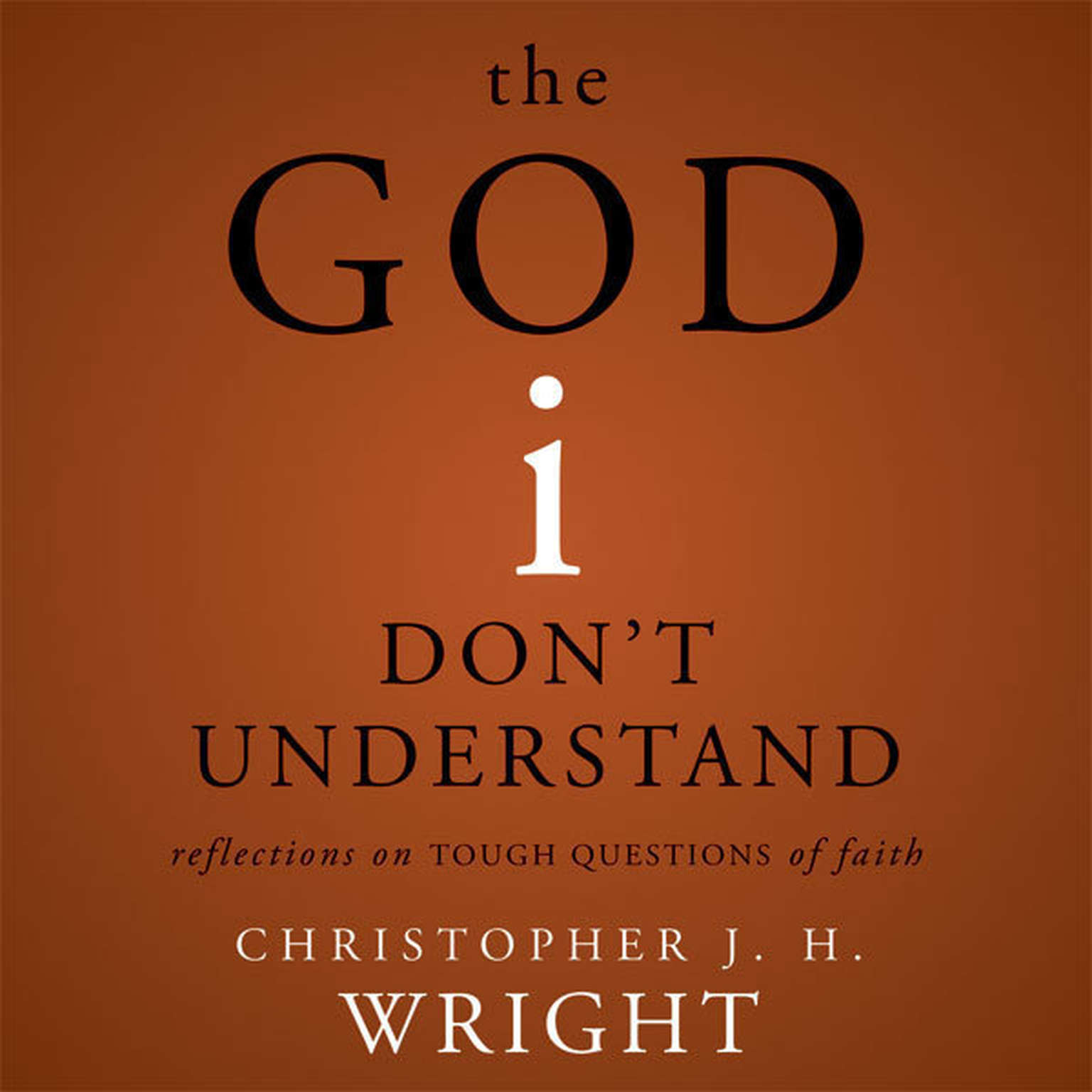 Printable The God I Don't Understand: Reflections on Tough Questions of Faith Audiobook Cover Art