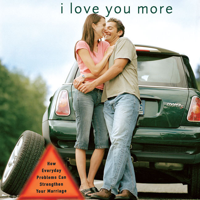 Printable I Love You More: How Everyday Problems Can Strengthen Your Marriage Audiobook Cover Art