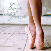 Tour de Force: A Novel, by Elizabeth White