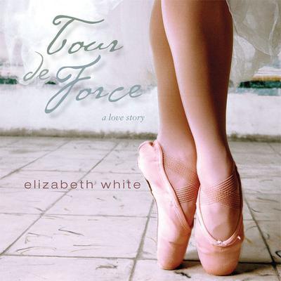 Tour de Force: A Novel Audiobook, by Elizabeth White