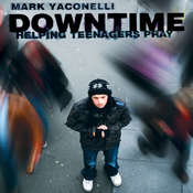 Downtime: Teaching Teens to Pray Audiobook, by Mark Yaconelli