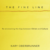 The Fine Line: Re-Envisioning the Gap between Christ and Culture Audiobook, by Kary Oberbrunner