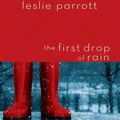 The First Drop of Rain: 0, by Leslie Parrott