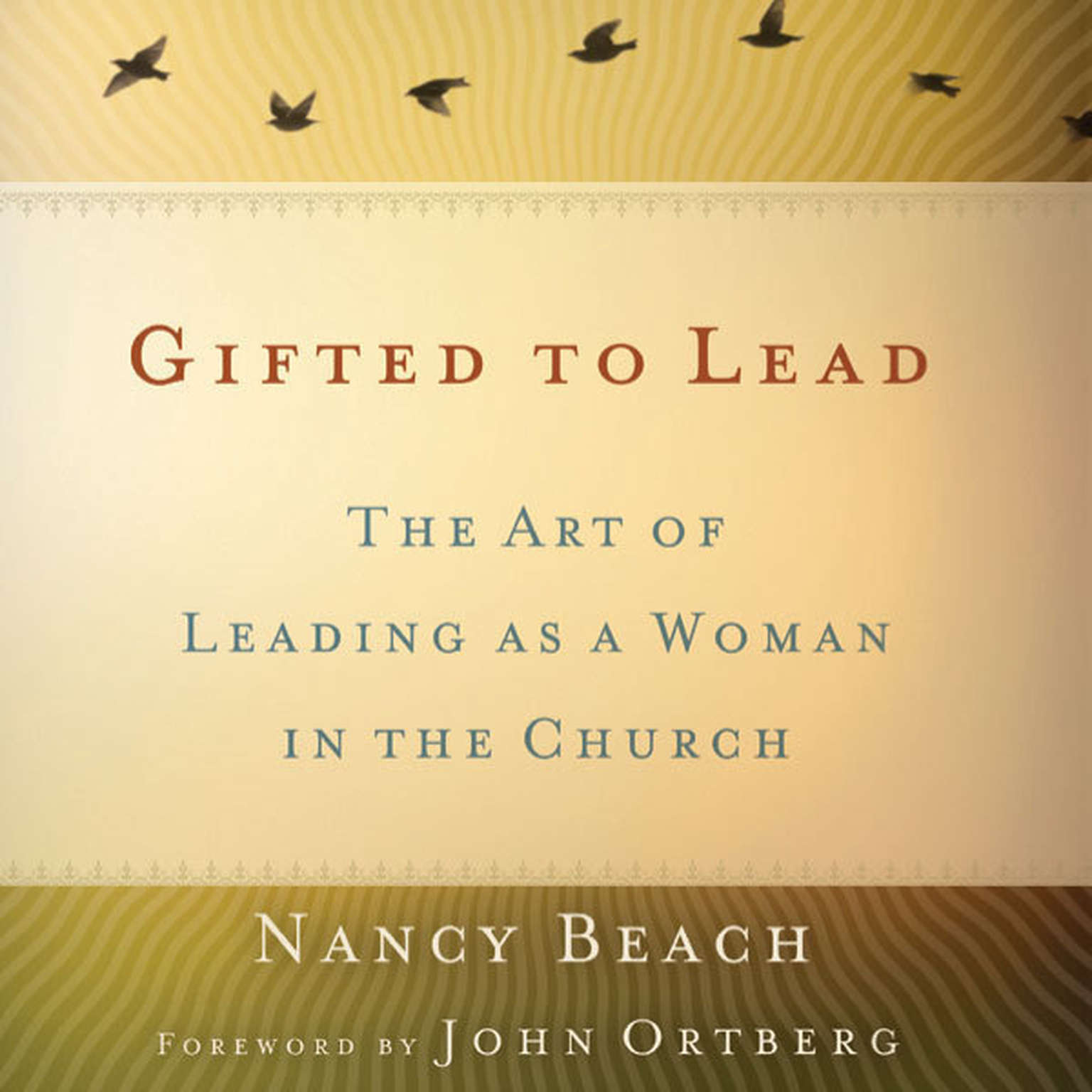 Printable Gifted to Lead: The Art of Leading as a Woman in the Church Audiobook Cover Art