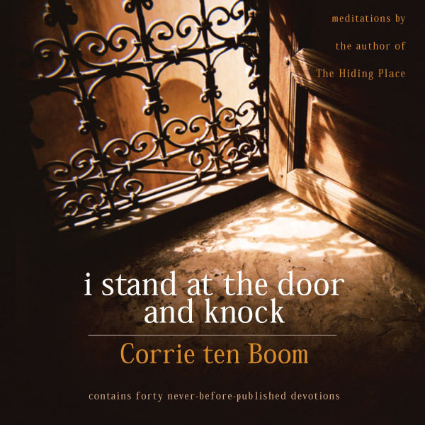 Printable I Stand at the Door and Knock: Meditations by the Author of The Hiding Place Audiobook Cover Art