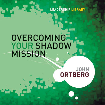 Overcoming Your Shadow Mission Audiobook, by John Ortberg