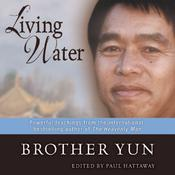 Living Water: Powerful Teachings from the International Bestselling Author of The Heavenly Man Audiobook, by Brother Yun