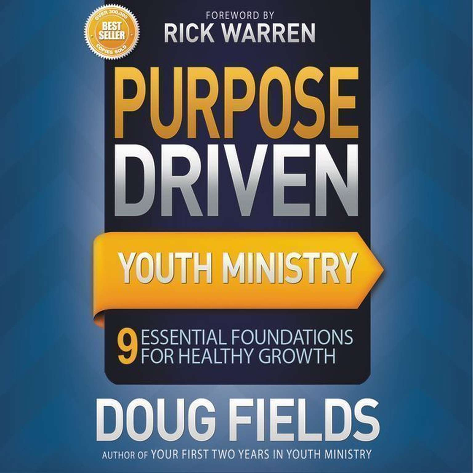 Printable Purpose Driven Youth Ministry: 9 Essential Foundations for Healthy Growth Audiobook Cover Art