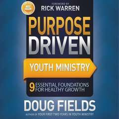 Purpose Driven Youth Ministry: 9 Essential Foundations for Healthy Growth Audiobook, by Doug Fields