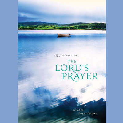 Reflections on the Lords Prayer Audiobook, by Susan Brower