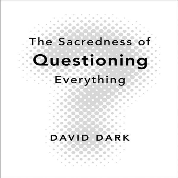 Printable The Sacredness of Questioning Everything Audiobook Cover Art