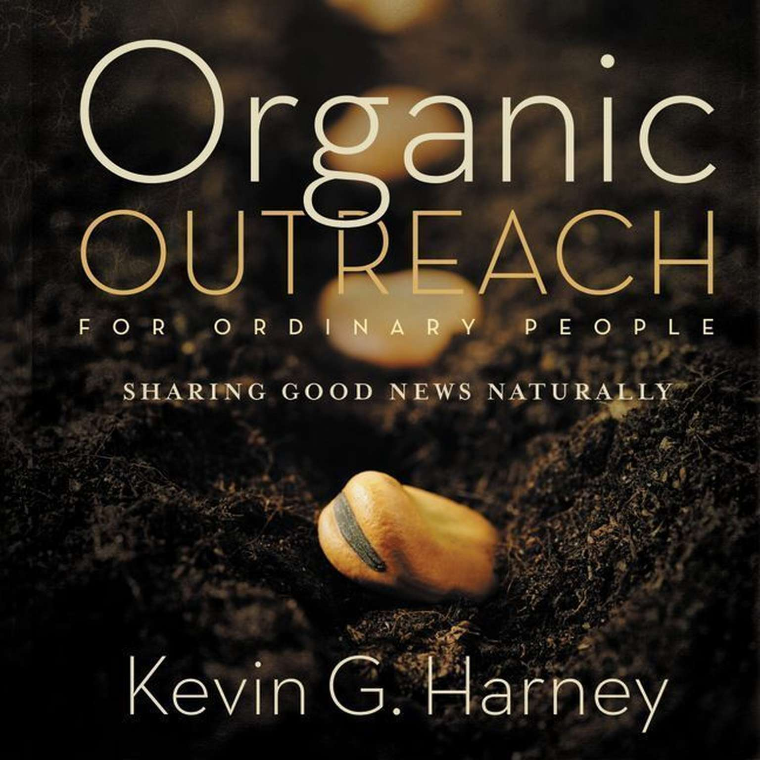 Printable Organic Outreach for Ordinary People: Sharing Good News Naturally Audiobook Cover Art