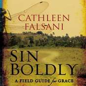 Sin Boldly: A Field Guide for Grace Audiobook, by Cathleen Falsani