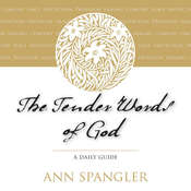The Tender Words of God: A Daily Guide, by Ann Spangler