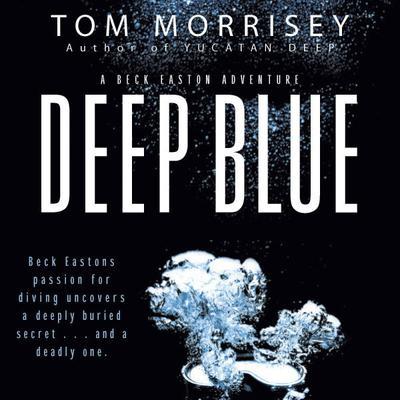 Deep Blue Audiobook, by Tom Morrisey