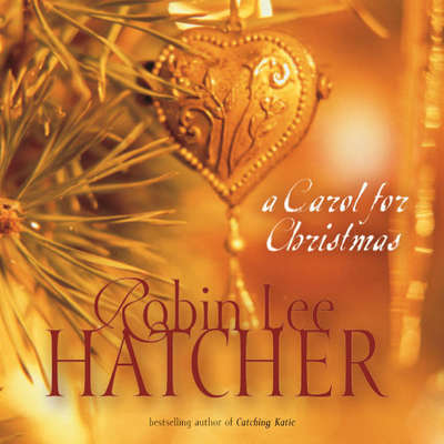A Carol for Christmas Audiobook, by Robin Lee Hatcher