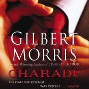 Charade, by Gilbert Morris