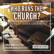 Who Runs the Church?: 4 Views on Church Government, by  various authors, L. Ron Taylor, Paige Patterson, Sam E. Waldron