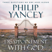 Disappointment with God: Three Questions No One Asks Aloud Audiobook, by Philip Yancey
