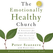 The Emotionally Healthy Church: A Strategy for Discipleship That Actually Changes Lives, by Peter Scazzero