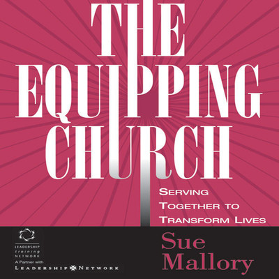 The Equipping Church: Serving Together to Transform Lives Audiobook, by Sue Mallory