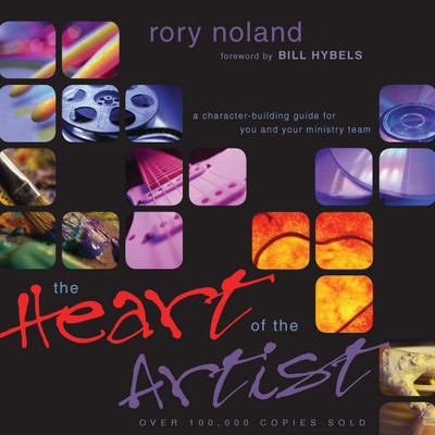 The Heart of the Artist: A Character-Building Guide for You and Your Ministry Team Audiobook, by Rory Noland