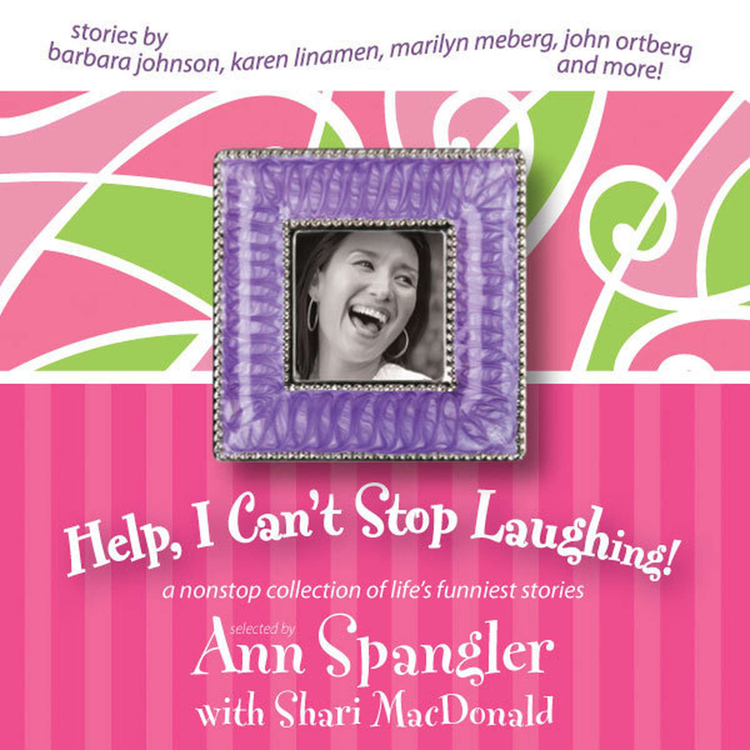 Printable Help, I Can't Stop Laughing!: A Nonstop Collection of Life's Funniest Stories Audiobook Cover Art