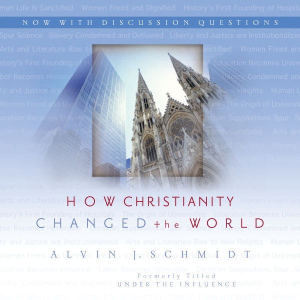 Printable How Christianity Changed the World: Formerly titled Under the Influence Audiobook Cover Art