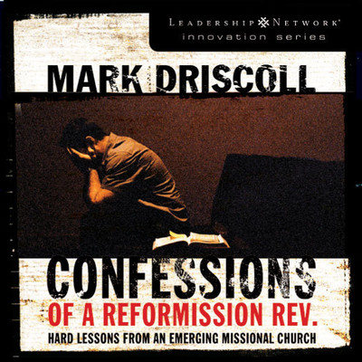 Confessions of a Reformission Rev.: Hard Lessons from an Emerging Missional Church Audiobook, by Mark Driscoll