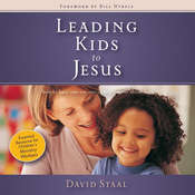 Leading Kids to Jesus: How to Have One-on-One Conversations about Faith Audiobook, by David Staal
