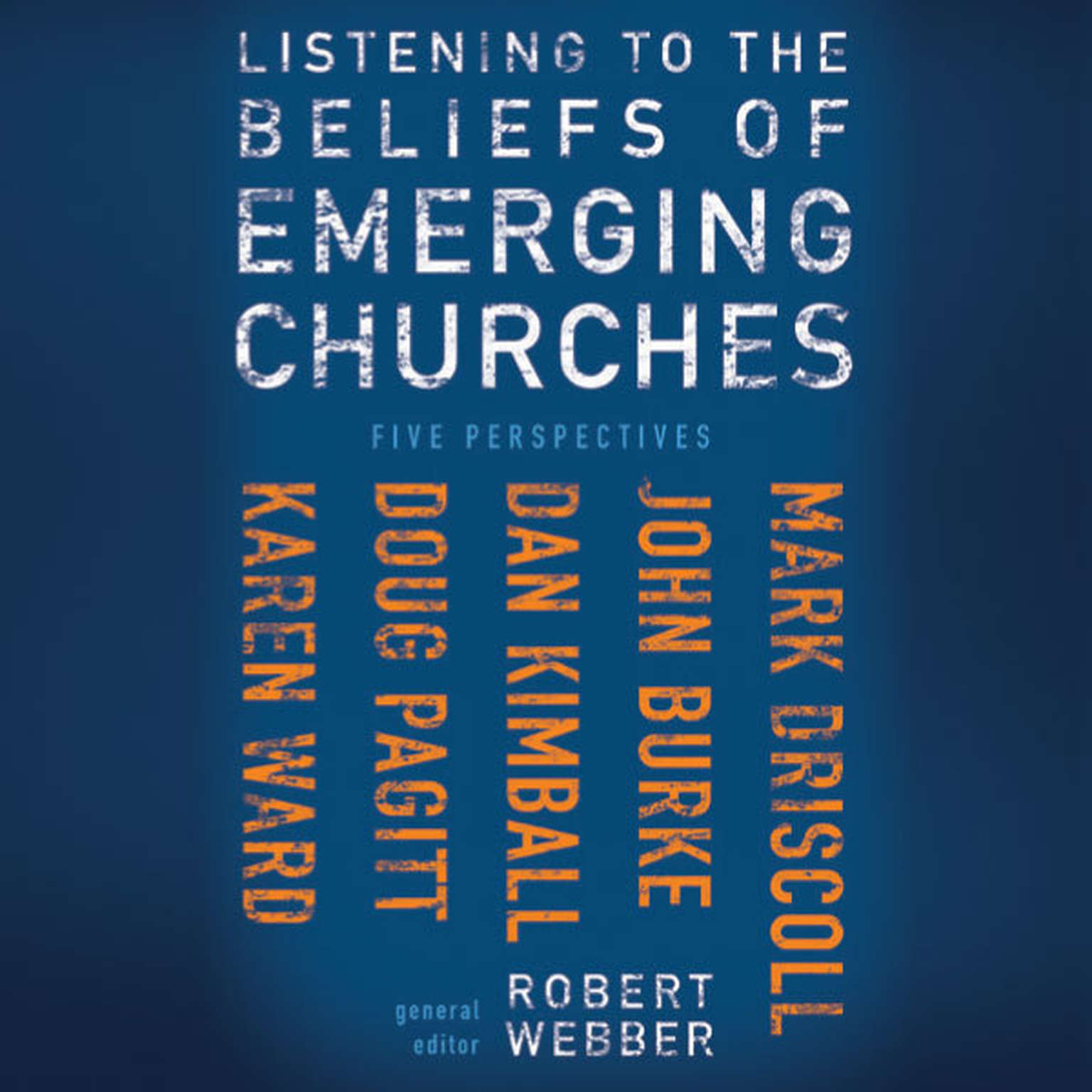 Printable Listening to the Beliefs of Emerging Churches: Five Perspectives Audiobook Cover Art