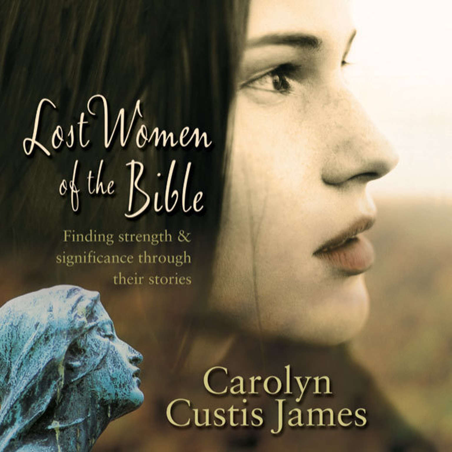 Printable Lost Women of the Bible: Finding Strength and Significance through Their Stories Audiobook Cover Art