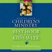 Making Your Children's Ministry the Best Hour of Every Kid's Week Audiobook, by Sue Miller
