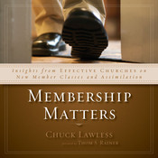 Membership Matters: Insights from Effective Churches on New Member Classes and Assimilation, by Chuck Lawless