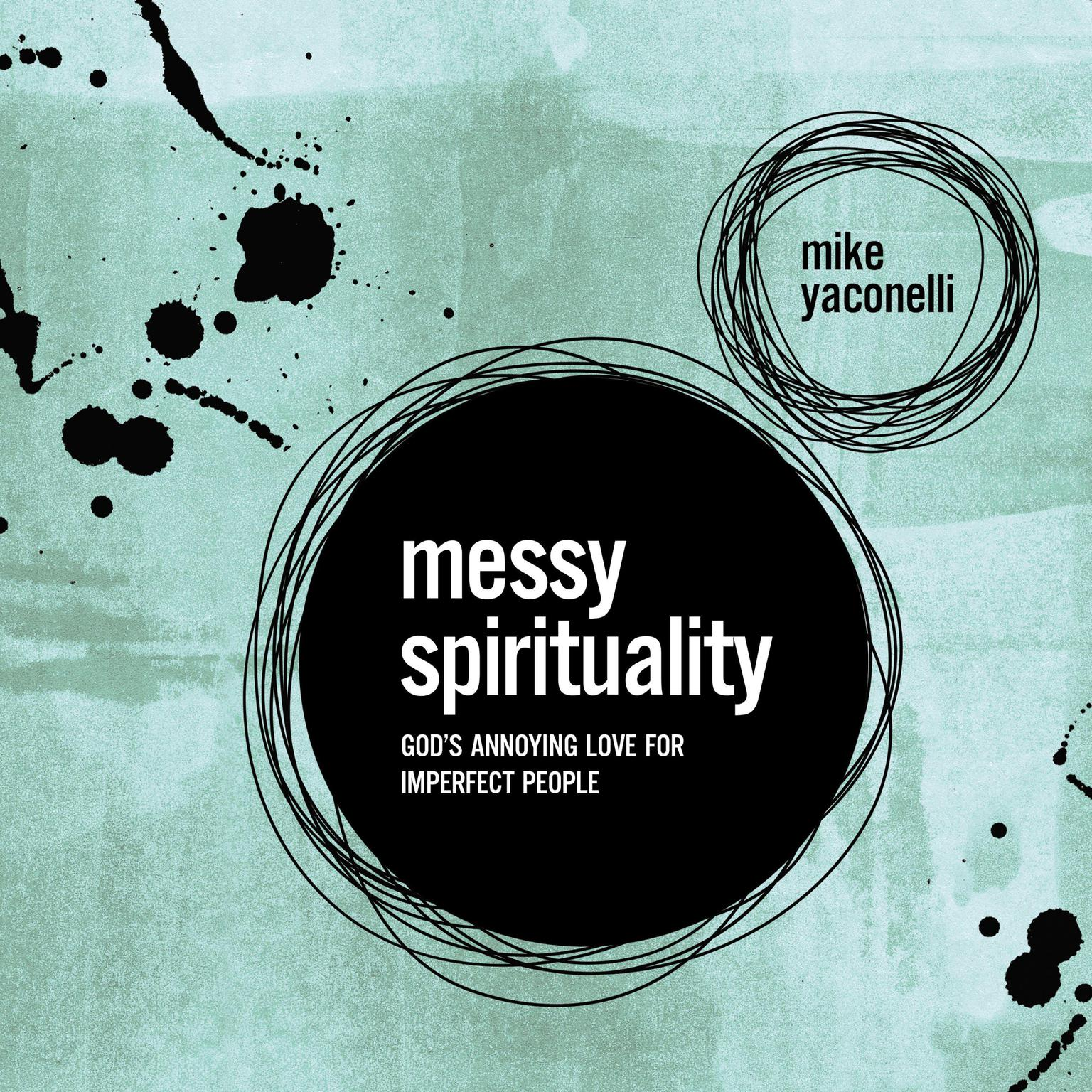 Printable Messy Spirituality: God's Annoying Love for Imperfect People Audiobook Cover Art
