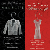 The Most Important Year in a Womans Life/The Most Important Year in a Mans Life: What Every Bride Needs to Know / What Every Groom Needs to Know Audiobook, by Robert Wolgemuth, Mark DeVries, Susan DeVries
