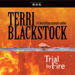 Trial by Fire Audiobook, by Terri Blackstock