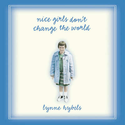 Nice Girls Dont Change the World Audiobook, by Lynne Hybels